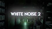 White Noise 2 Xbox One