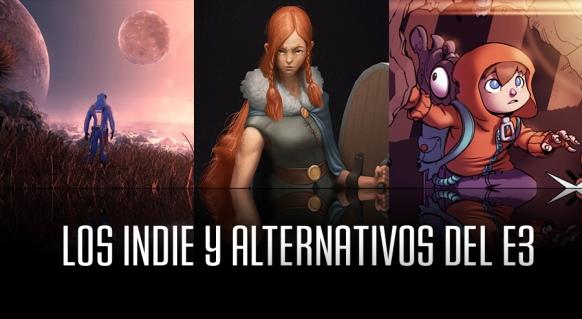 Reportaje de Los Indie y Alternativos del E3