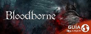 Guía completa de Bloodborne