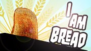 I Am Bread