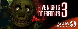 Guía completa de Five Nights at Freddy's 3