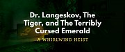 Dr. Langeskov, The Tiger, and The Terribly Cursed Emerald