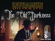 Inframon: The Old Darkness