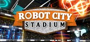 Robot City Stadium