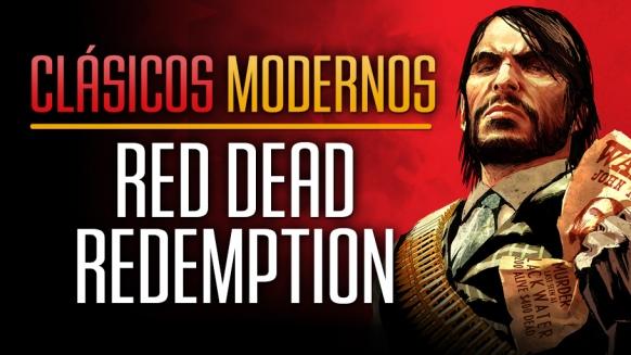 Reportaje de Clásicos Modernos: Red Dead Redemption