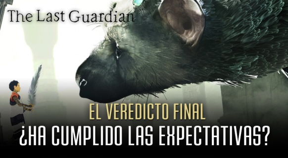 Reportaje de The Last Guardian: El Veredicto Final