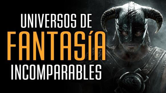 Reportaje de 4 Universos de Fantasía Incomparables