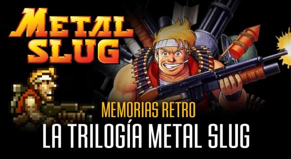 Reportaje de Memorias retro: la trilogía Metal Slug