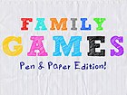 Family Games : Pen & Paper Edition