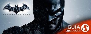 Guía completa de Batman: Arkham Origins